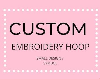 Custom Embroidery Hoop (Small)