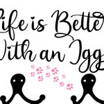 Custom for Annmarie, Life Is Better With An Iggy, engraved and hand painted sign with Italian Greyhound, paw heart, hooks