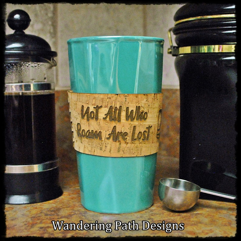 Personalized Cork Coffee Sleeve Not All Who Roam Are Lost image 0
