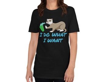 I DO WHAT I WANT Ferret Short-Sleeve Unisex T-Shirt