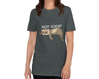 Not Today Ferret Short-Sleeve Unisex T-Shirt