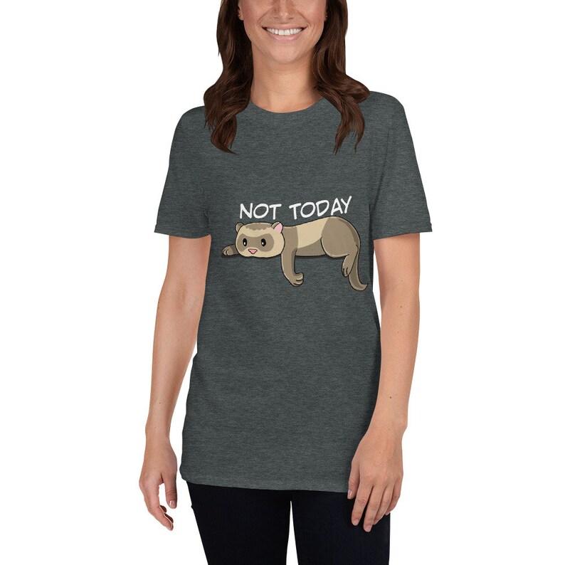 Not Today Ferret Short-Sleeve Unisex T-Shirt image 1