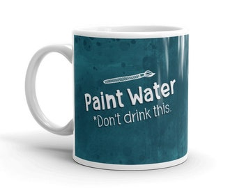 Funny Statement White Glossy Mug for Artists / Perfect Birthday Gifts for Painters and Art Lovers