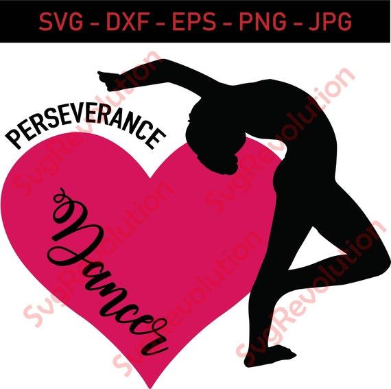 Perseverance Dancer Svg Cut Files Vinyl Vector Cameo Etsy