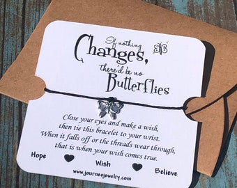 If Nothing Changed There Would Be No Butterflies Wish Bracelet Inspirational Motivational Encouragement Mantra Gift Card