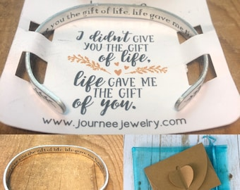 I Didn't Give You The Gift Of Life, Life Gave Me The Gift Of You Cuff Bracelet Inspirational Motivational Mantra  Step Mother Mom Daughter