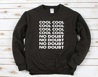 b660a6cd Cool Cool No Doubt Sweatshirt / Brooklyn 99 Sweatshirt / Brooklyn Nine-Nine  Crewneck / Brooklyn 99 Gift