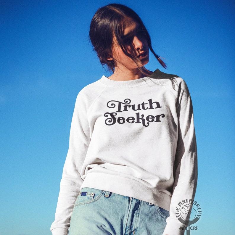 Comfy Cozy Truth Seeker Crewneck Inspirational Sweatshirt image 0