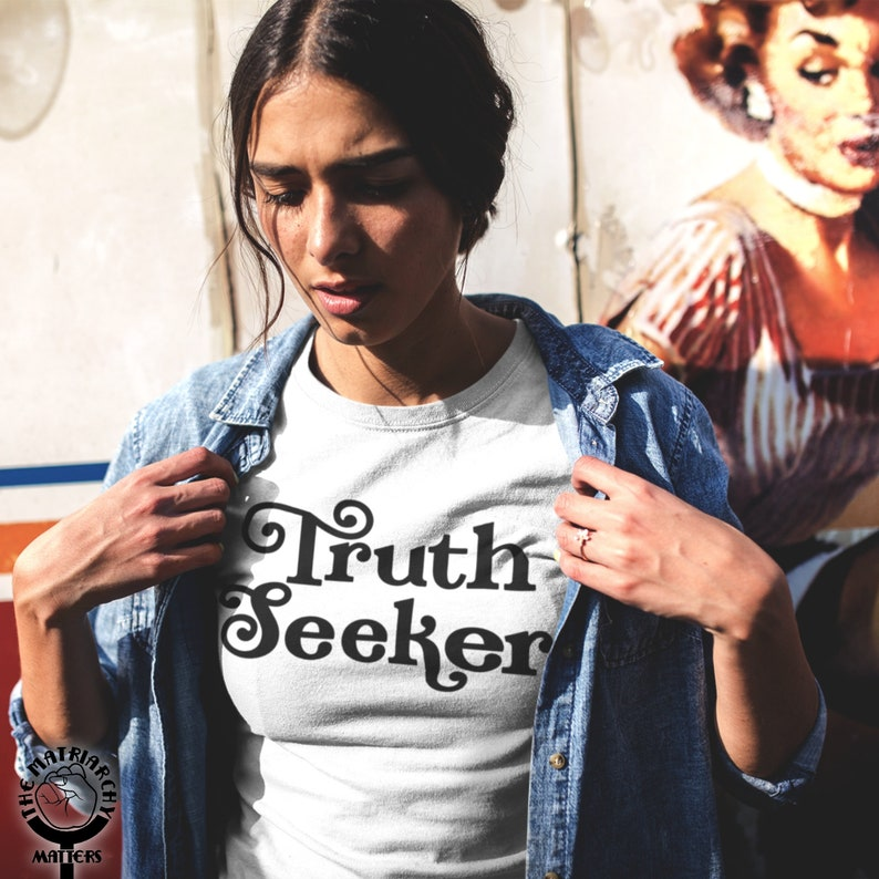 Truth Seeker Shirt Inspirational Shirts With Sayings image 0