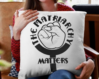 The Matriarchy Matters™ Feminist Pillow | Premium High Quality Washable Pillow Cover AND Insert | Feminism Gift | Girl Power Home Decor