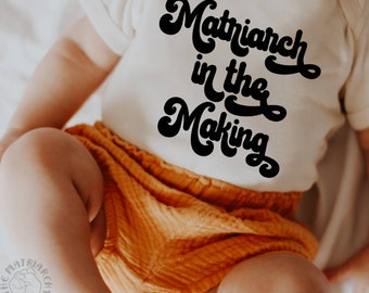 Matriarch In The Making™ Feminist Newborn Baby Bodysuit Toddler Girl T-Shirt Kids Tee Girl Power Shirts Baby Gift The Matriarchy Matters™