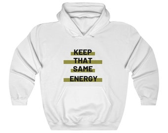 Keep That Same Energy Unisex Heavy Blend Hooded Sweatshirt