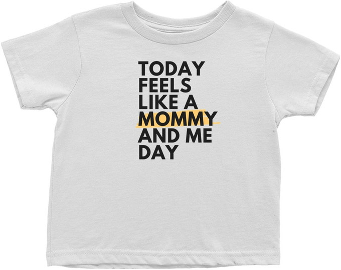 Mommy And Me T-Shirts (Toddler Sizes)