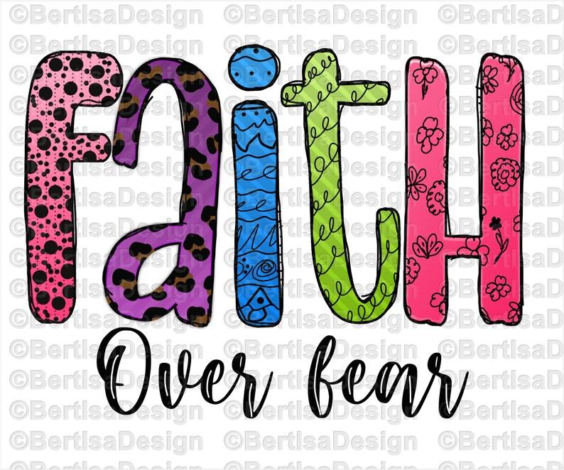 Faith over fear Sublimation  Instant download  300DPI  PNG Faith Clip Art Hand drawn clipart-Digital file
