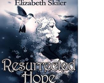 Resurrected Hope, by Elizabeth Skiler, Fiction Romance, Love Story, Ebook, Novel, Digital, Download