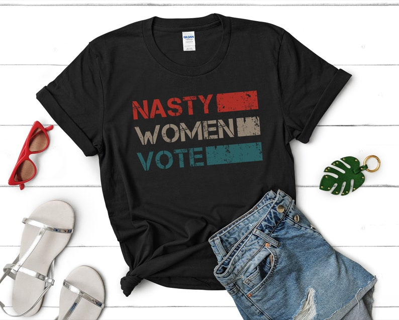 Nasty Women Vote Shirt Nasty T Shirt Nasty Woman Shirt image 0