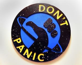 Don't Panic - Hitchhiker's Guide to the Galaxy Logo - Wood Carved Sign - UV Reactive