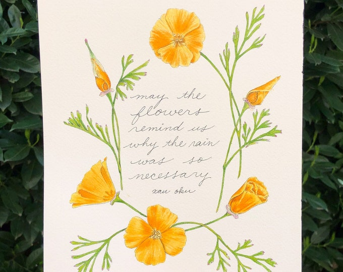 PREORDER:May the flowers remind us why the rain was so necessary inspirational quote by Xan Oku with California poppy flowers wall art print