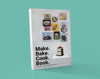 Make Bake Cook Book: A Collection of Artists' Works and Recipes   Cookbook   Recipe Book   Art Books   Foodie Gifts   Cooking Gifts
