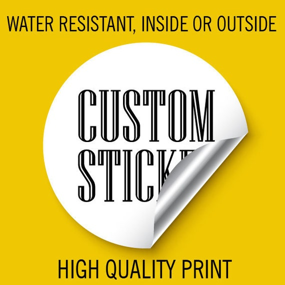 100 Custom Sticker 2 inch Round for Walls, Cars, Books and Stick on cold drink, Water Resistant, Sticker for Inside or outside