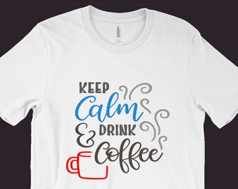 T-Shirt with Saying Coffee Lover Shirt Funny Tee White Shirt Graphic Design