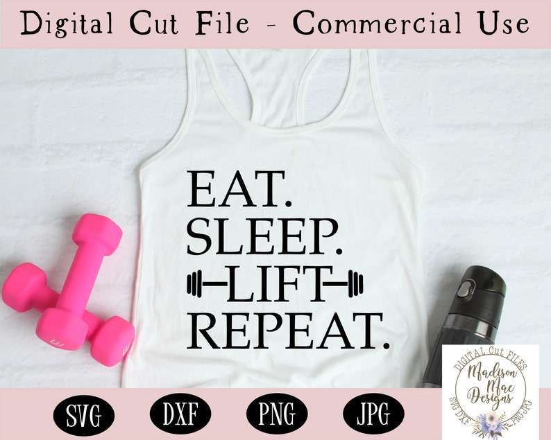 Fitness SVG Exersize SVG Eat Sleep Lift Repeat SVG Digital image 0