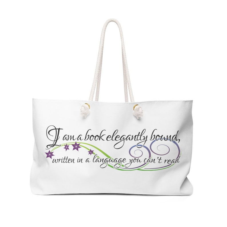 Written In A Language You Can/'t Read I Am A Book Elegantly Bound Weekender Bag