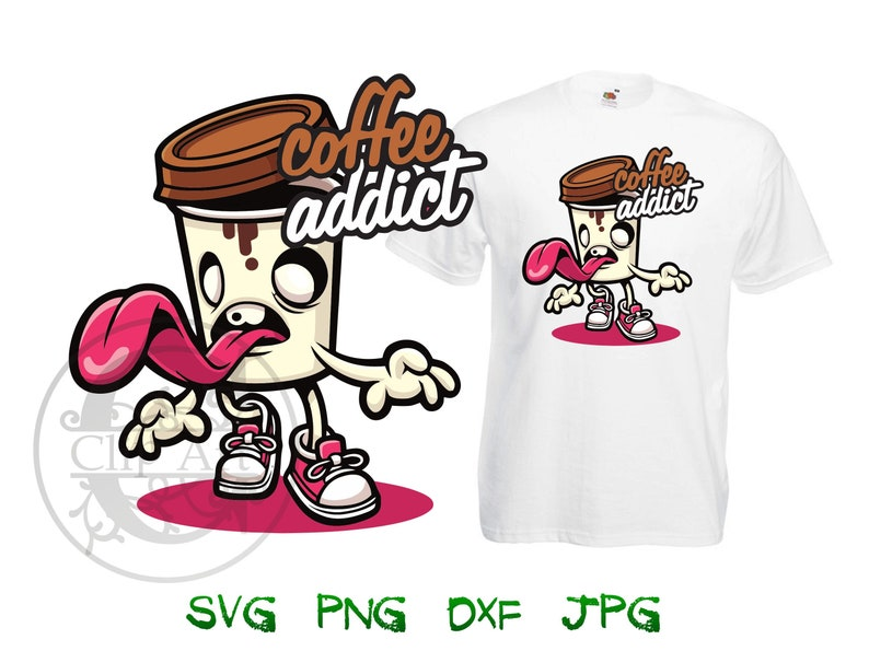 4fd99e2f059e4 Coffee Addict Vector Clipart T-Shirt Design Printable, iron on transfer for  shirts, sublimation print for shirt instant download, DIY Tshirt