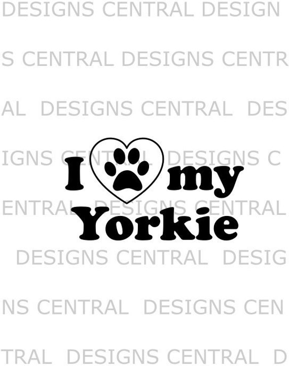 I Love My Yorkie Svg File Printable Svg Png Dxf Eps Cut Etsy