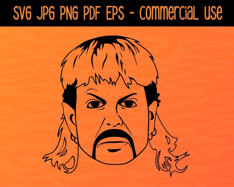 svg png commercial use ok Joe exotic tiger king pdf instant download jpg eps digital cut file