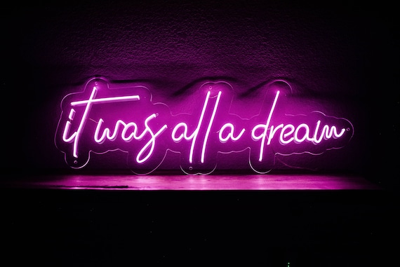 It was all a dream neon sign,It was all a dream neon light,It was all a dream led sign,It was all a dream wall art,Neon sign bedroom