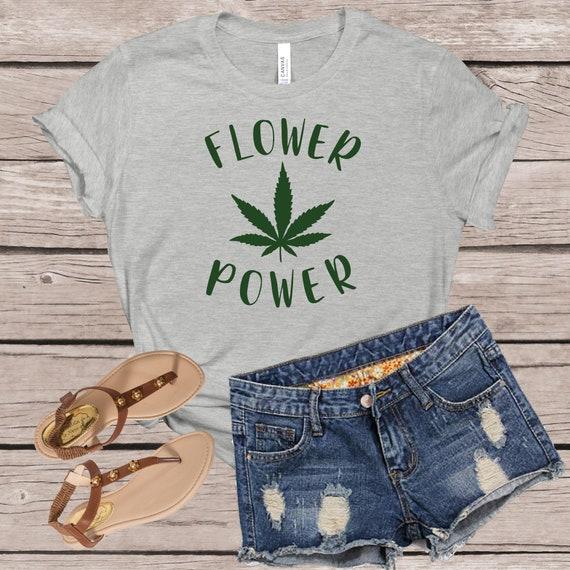 Flower Power Cannabis Shirt T Shirt, 420 Shirt, Weed T Shirts, Men and Womens T Shirts, Marijuana Leaf T Shirt, Legalize It