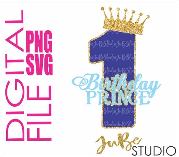 First Birthday Svg Birthday Prince Svg Birthday Boy Svg 1st Etsy