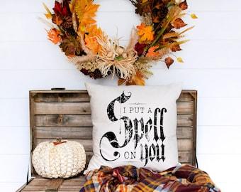 Put a Spell on You Pillow / Halloween Home Decor / Sanderson Sister's Pillow / Hocus Pocus Pillow