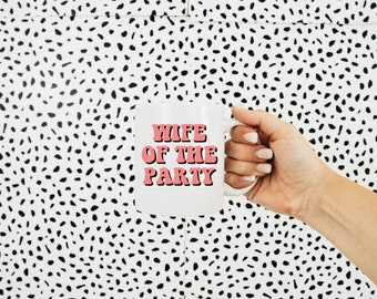 Wife of the Party Mug