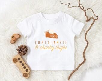 Infant Thanksgiving Shirt / Halloween Fall Pumpkin Pie Chunky Thighs