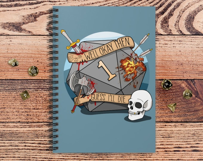 Guess I'll Die DnD Notebook Spiral | Gift for DnD players | Dungeons and Dragons | DM Gift | Book | Notepad