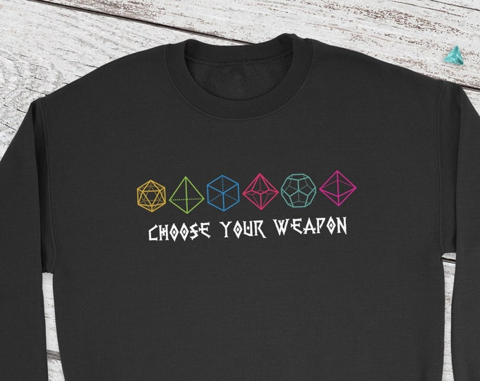 Choose your weapon Dnd Sweatshirt | DnD | Dungeons and Dragons | DM Gift | Gift for geeks