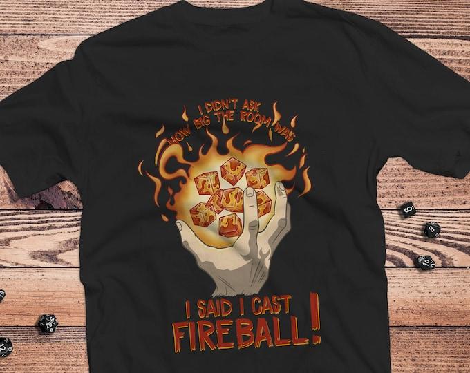 I Cast Fireball DnD Shirt | Dungeons & Dragons  | Gifts for geeks | Dungeon master (dm) gifts | Geeky dnd shirt | D20 | Wizard