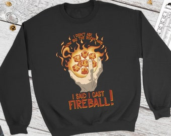 I Cast Fireball Dnd Sweatshirt | Dungeons and Dragons | DM Gift | Gift for geeks | Wizard