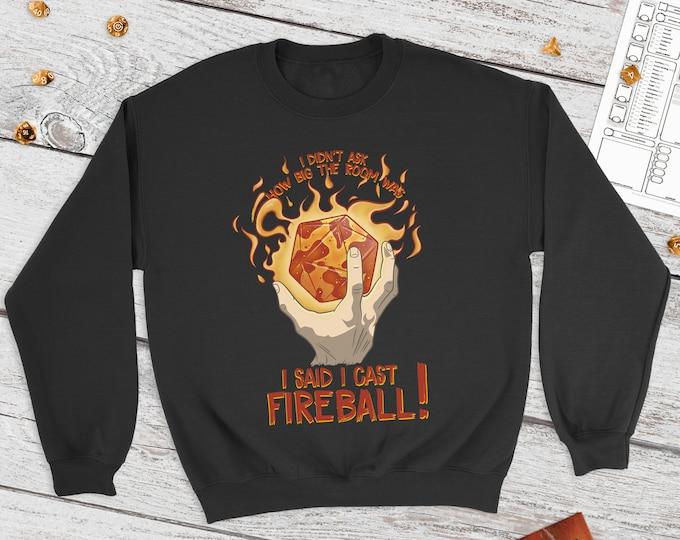 I Cast Fireball D20! sweatshirt   Spellcaster   DnD   Dungeons Dragons   rpg gifts   D&D   Dice   print
