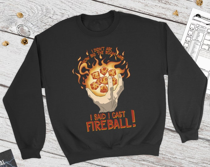 I Cast Fireball Dnd Sweatshirt   Dungeons and Dragons   DM Gift   Gift for geeks   Wizard