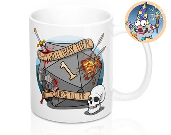 Guess I'll die Mug   Dnd gift   GM   Dungeons & Dragons   Dice   DM gift