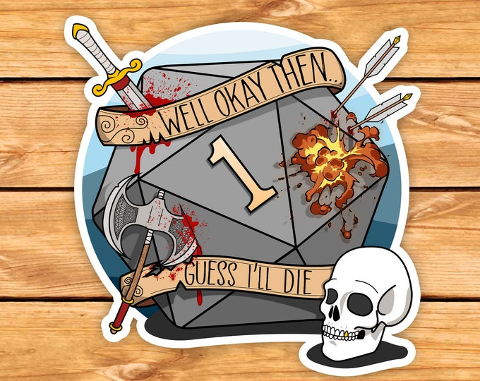 Guess I'll Die DnD Sticker | Natural one | Critical failure | Dungeons & Dragons