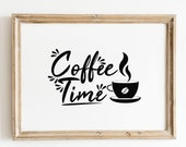 Coffee Time, Kitchen Wall Decor, Coffee Wall Art, Printable Wall Art, Typography Print, Instant Download, Coffee Quote Print, Cafe Decor Art