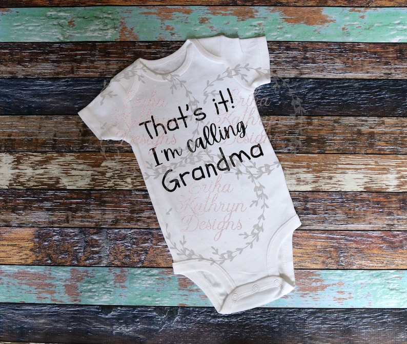 That/'s it personal and commercial use I/'m calling grandma SVG DIGITAL DOWNLOAD cute funny family design for baby