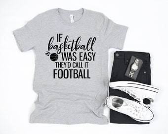 24f0721905 Basketball Shirt, Offensive Shirts, Funky Tshirt, Tumblr Clothes, Sarcastic T  Shirts, Basketball Gifts, If Basketball was Easy Sports Top