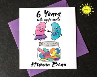 6 year wedding Anniversary, 6 years with my favourite human bean, 6 years, wife/ husband anniversary card, funny 6 year anniversary card,