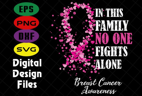 No One Fights Alone svg Cancer Awareness Ribbon Fight Cancer SVG Pink Ribbon Svg Cancer Awareness Cancer Ribbon Svg,