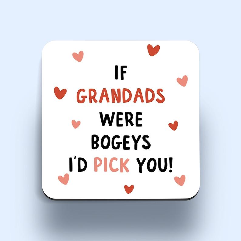 If Grandads Were Bogeys I'd Pick You - Coaster